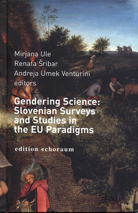 Gendering Science: Slovenian Surveys and Studies in the EU Paradigms